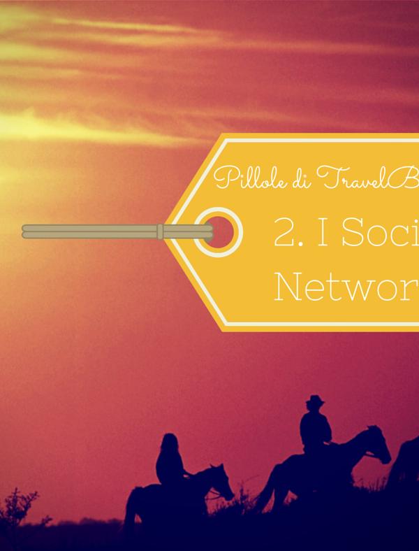 [Pillole di TavelBlogging] 2. I Social Network