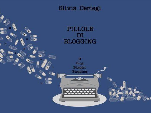 Pillole di Blogging c'è: ed io sono emozionata!