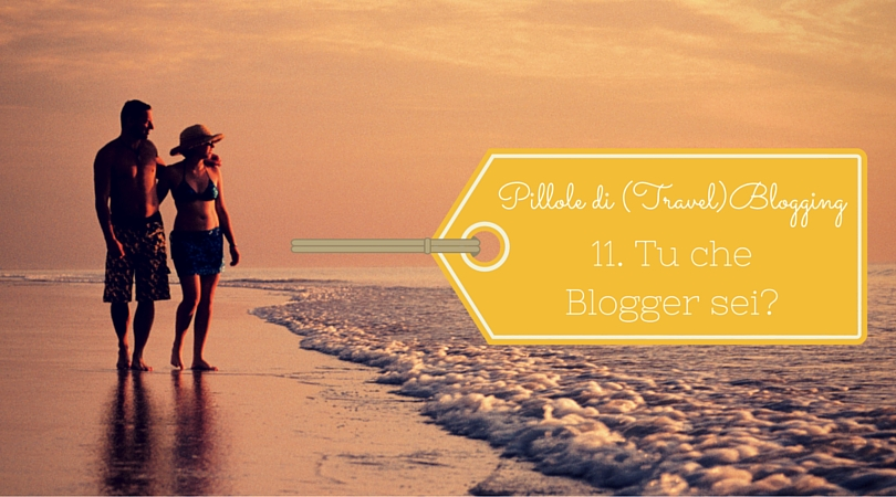 tu-che-blogger-sei-pillole-di-travel-blogging