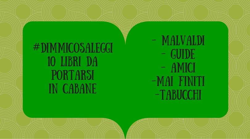 #dimmicosaleggi10 libri da portarsi in cabane