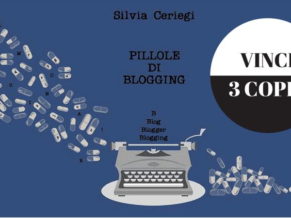 Pillole di Blogging: in regalo 3 copie per voi!