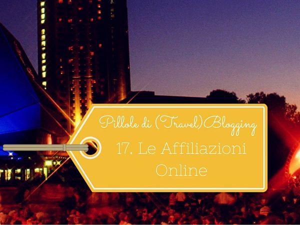Pillole di (Travel)Blogging – 17 Le Affiliazioni Online