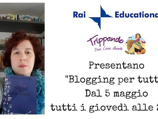 Dal Blog al Libro. Dal Libro alla TV: Blogging per Tutti!