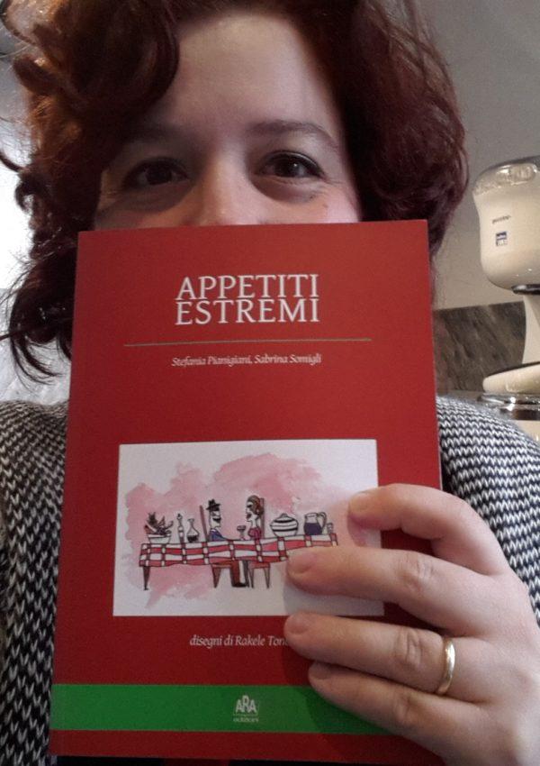 Appetiti estremi: racconti e ricette della Toscana autentica
