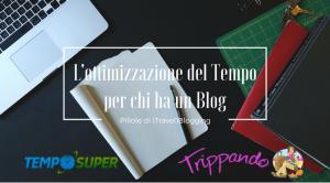 L'ottimizzazione del Tempo per chi ha un Blog