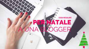 regali per blogger