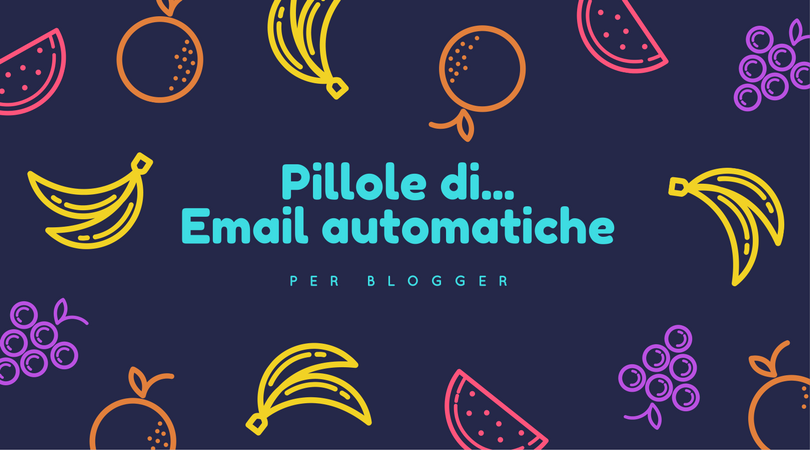 Pillole di email automatiche