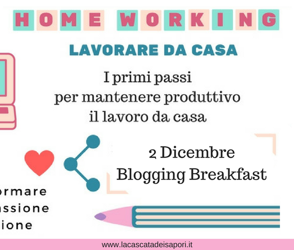 Home Working Lavorare da casa Blogging Breakfast