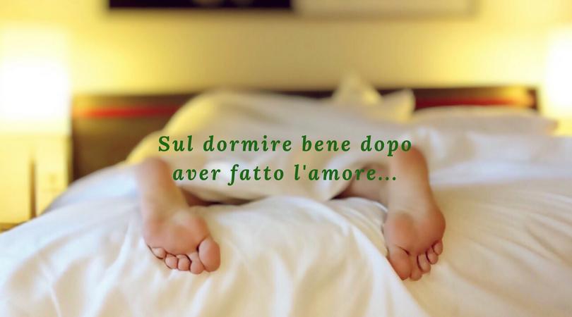 Sul dormire bene dopo aver fatto l'amore