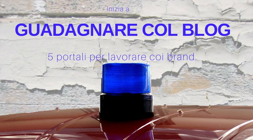 INIZIA A GUADAGNARE COL BLOG 5 portali per lavorare coi brand