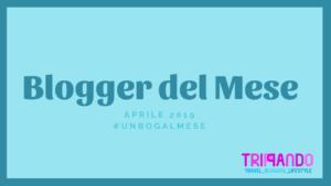 BLOGGER DEL MESE APRILE 2019