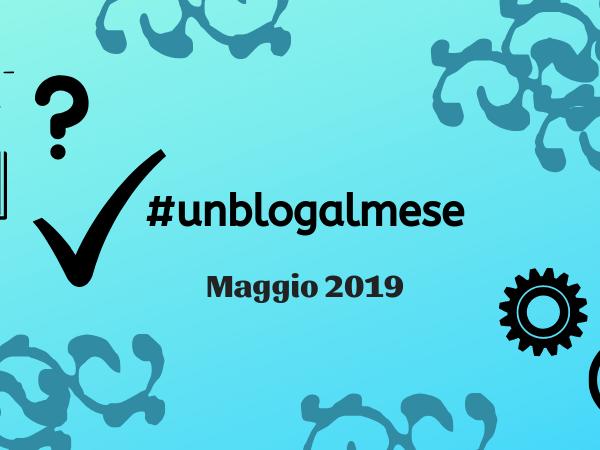 #unblogalmese Maggio 2019